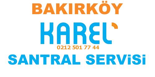 Bakırköy Karel Santral Servisi